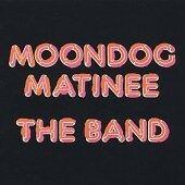 Band - Moondog Matinee [Remastered] (CD 1998)