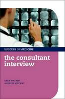 THE CONSULTANT INTERVIEW (SUCCESS IN MEDICINE), LIKE NEW, FREE SHIPPING
