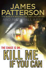 Kill Me if You Can by James Patterson (Hardback, 2011)
