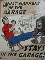 """""""Whats Happens in the Garage"""" Metal Tin Advertising Sign NEW"""