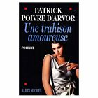 Trahison Amoureuse ( Patrick Poivre d'Arvor )