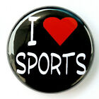 "I LOVE SPORTS - Novelty Button Pinback Badge 1"" Team heart"
