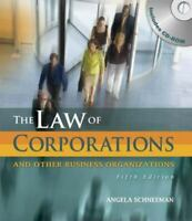 Law of Corporations and Other Business Organizations by Angela Schneeman...