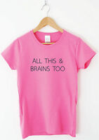 ALL THIS AND BRAINS TOO funny t shirt humour indie grunge top gift joke tee