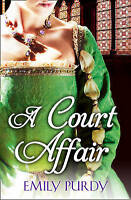 A Court Affair, Purdy, Emily, Used; Very Good Book