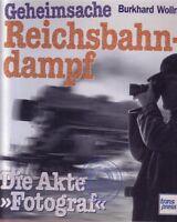 """Geheimsache Reichsbahndampf-Die Akte""""Fotograf"""", Wollny, B.,1999 1.Auflage"""
