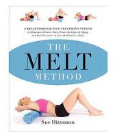 The MELT Method: A Breakthrough Self-Treatment System to Eliminate Chronic Pain,