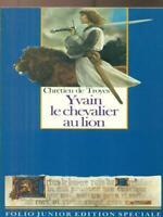 YVAIN LE CHEVALIER AU LION  CHRETIEN DE TROYES FOLIO JUNIOR 1991
