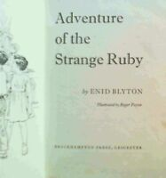Blyton, Enid .. Adventure of the Strange Ruby