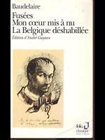 FUSEES MON COEUR MIS A' NU LA BELGIQUE DESHABILLEE  BAUDELAIRE FOLIO 1986