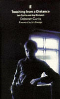 """Touching from a Distance: Ian Curtis and """"Joy Division"""", Curtis, Deborah, Used;"""