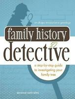 Family Tree Detective: A Step-by-Step Guide to Investigating Your Family...