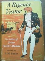 A Regency Visitor : The English Tour of Prince Puckler - Muskau Described in h..