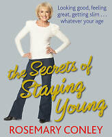 The Secrets of Staying Young by Rosemary Conley (Paperback, 2012)