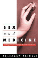Sex and Medicine: Gender, Power and Authority in the Medical Profession, Pringle