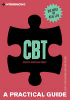 Introducing Cognitive Behavioural Therapy (CBT): A Practical Guide by Clair...