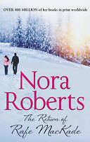 The Return of Rafe MacKade (The MacKade Brothers, Book 1) by Nora Roberts...