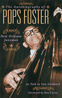 The Autobiography of Pops Foster: New Orleans Jazz Man by Tom Stoddard...