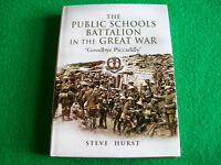 The Public Schools Battalion in the Great War : NEW Hardback Book