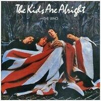 THE WHO - THE KIDS ARE ALRIGHT (REMASTERED)  CD  17 TRACKS ROCK & POP  NEW