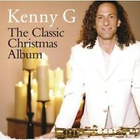 "KENNY G ""THE CLASSIC CHRISTMAS ALBUM"" CD NEW"