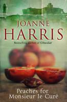 Harris, Joanne Peaches for Monsieur le Curé (Chocolat 3) Very Good Book