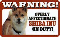 Overly Affectionate Shiba Inu on Duty Dog Sign