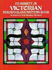 Victorian Stained Glass Pattern Book by Ed Sibbett