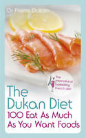 The Dukan Diet 100 Eat As Much As You Want Foods, Pierre Dukan, Dr Book