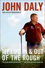 MY LIFE IN AND OUT OF THE ROUGH - DALY, JOHN/ WAGGONER, GLEN - NEW HARDCOVER BOO