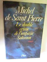"""Michel de Saint Pierre """"Le double crime de l'impasse Salomon"""" /Plon 1984"""