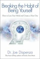 NEW Breaking the Habit of Being Yourself By Joe Dispenza Paperback Free Shipping