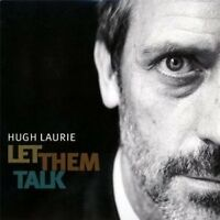 "HUGH LAURIE ""LET THEM TALK"" CD NEW"