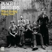 PUNCH BROTHERS - WHO'S FEELING YOUNG NOW?  CD 12 TRACKS ROCK NEW