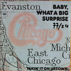 "Vinyle 45T Chicago ""Baby, what a big surprise / Takin'it on uptown"""
