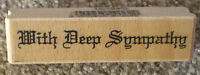 CREATIVE EXPRESSIONS Wood Mounted Rubber Stamp WITH DEEP SYMPATHY LL454C
