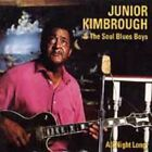 All Night Long - Kimbrough,Junior & Soul Blues (1997, CD NEUF)