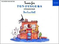 Tunes for Ten Fingers - Pauline Hall. A First Piano Book