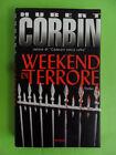 CORBIN HUBERT. WEEKEND DI TERRORE - PIEMME 2002, 1°ED