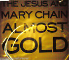 THE JESUS AND MARY CHAIN - Almost Gold (UK 4 Tk CD Single)