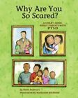 Why Are You So Scared?: A Child's Book about Parents with Ptsd-Beth Andrews, Kat