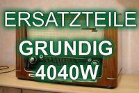 Ersatzteile für Röhrenradio Grundig 4040W # replacement parts for tube radio