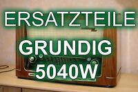 Ersatzteile für Röhrenradio Grundig 5040W # replacement parts for tube radio