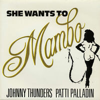 "JOHNNY THUNDERS PATTI PALLADIN She Wants To Mambo 7"" new unplayed 1988 pressing"