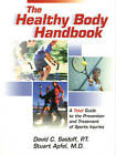 The Healthy Body Handbook: A Total Guide to the Prevention and Treatment of Spor
