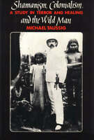 NEW Shamanism, Colonialism, and the Wild Man: A Study in Terror and Healing