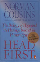 NEW Head First: The Biology of Hope and the Healing Power of the Human Spirit