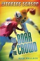 NEW The Roar of the Crowd: Winning Season by Rich Wallace