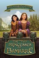 NEW The Two Princesses of Bamarre by Gail Carson Levine