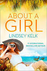 NEW About a Girl (Tess Brookes Series, Book 1) by Lindsey Kelk